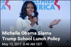 Michelle Obama Slams Trump School Lunch Policy