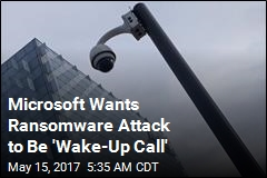 Microsoft Wants Ransomware Attack to Be 'Wake-Up Call'