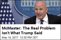 McMaster: What Trump Said Was 'Wholly Appropriate'