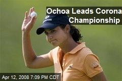 Ochoa Leads Corona Championship