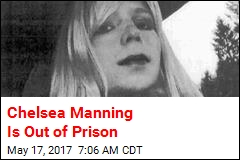 Chelsea Manning Is Out of Prison