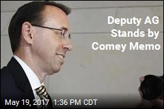 Deputy AG Stands by Comey Memo