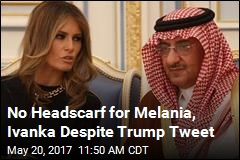 Melania, Ivanka Forgo Headscarf Despite Trump Tweet