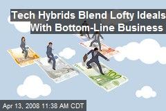 Tech Hybrids Blend Lofty Ideals With Bottom-Line Business