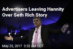 Advertisers Leaving Hannity Over Seth Rich Story
