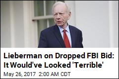 Joe Lieberman Withdraws From FBI Consideration