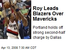 Roy Leads Blazers Over Mavericks