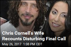 Chris Cornell's Wife Describes His Final Night