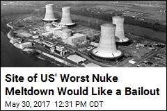 Site of US' Worst Nuke Meltdown Would Like a Bailout