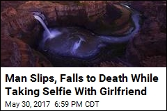 Man Slips, Falls to Death While Taking Selfie With Girlfriend