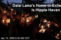 Dalai Lama's Home-in-Exile Is Hippie Haven