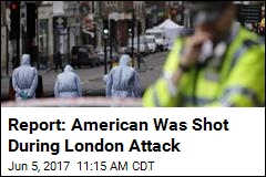 Report: American Was Shot During London Attack