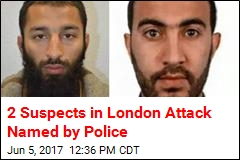 2 Suspects in London Attack Named by Police