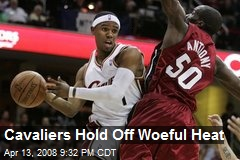 Cavaliers Hold Off Woeful Heat