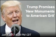 Trump Promises 'New Monuments to American Grit'