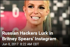 Russian Hackers' New Tool: Britney Spears' Photos