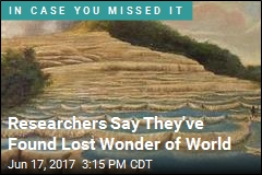 Researchers Say They've Found Lost Wonder of World