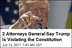2 Attorneys General Say Trump Is Violating the Constitution