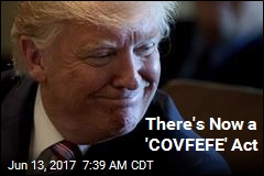 There's Now a 'COVFEFE' Act