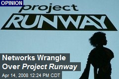 Networks Wrangle Over Project Runway