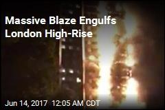 Massive Blaze Engulfs London High-Rise