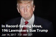 In Record-Setting Move, 196 Lawmakers Sue Trump