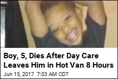 Boy, 5, Dies After Day Care Leaves Him in Hot Van 8 Hours