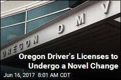Oregon Driver's Licenses to Undergo a Novel Change