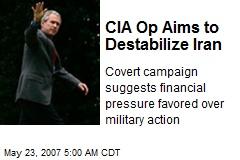 CIA Op Aims to Destabilize Iran