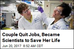 Couple Quit Jobs, Became Scientists to Save Her Life
