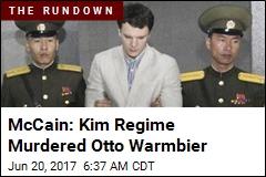 McCain: Kim Regime Murdered Otto Warmbier