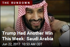 Trump Had Another Win This Week: Saudi Arabia