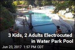 5 People Electrocuted in Water Park Pool