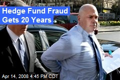 Hedge Fund Fraud Gets 20 Years