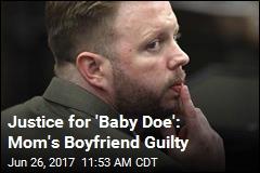 Mom's Boyfriend Guilty of Murdering 'Baby Doe'