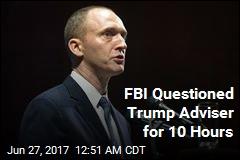 Trump Adviser Confirms FBI Questioning