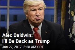 Alec Baldwin: I'll Be Back as Trump