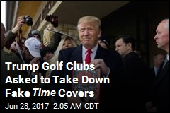 Time Asks Trump Clubs to Take Down Fake Covers