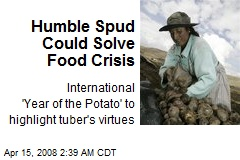Humble Spud Could Solve Food Crisis