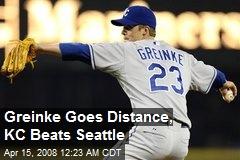 Greinke Goes Distance, KC Beats Seattle