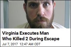 Virginia Executes Man Who Killed 2 During Escape