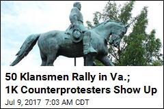 50 Klansmen Rally in Va.; 1K Counterprotesters Show Up