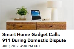 Smart Home Gadget Calls 911 During Domestic Dispute