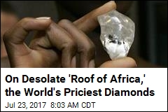 On Desolate 'Roof of Africa,' the World's Priciest Diamonds