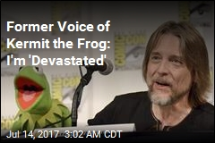 Former Voice of Kermit the Frog: I'm 'Devastated'