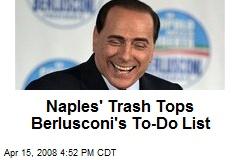 Naples' Trash Tops Berlusconi's To-Do List