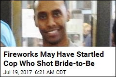 Fireworks May Have Startled Cop Who Shot Bride-to-Be