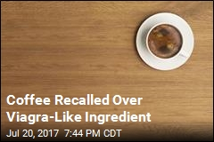 Coffee Recalled Over Viagra-Like Ingredient