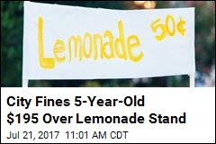City Fines 5-Year-Old $195 Over Lemonade Stand