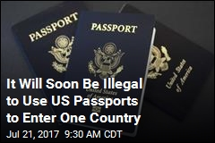 It Will Soon Be Illegal to Use US Passports to Enter One Country